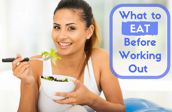 What to Eat Before Work Out
