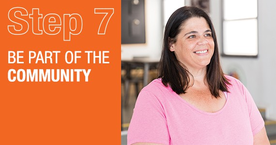 STEP 7 - Be part of the community